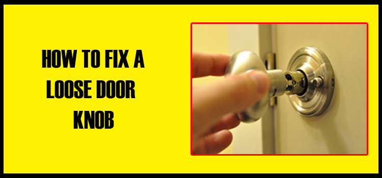 How to Repair Loose Door Knob