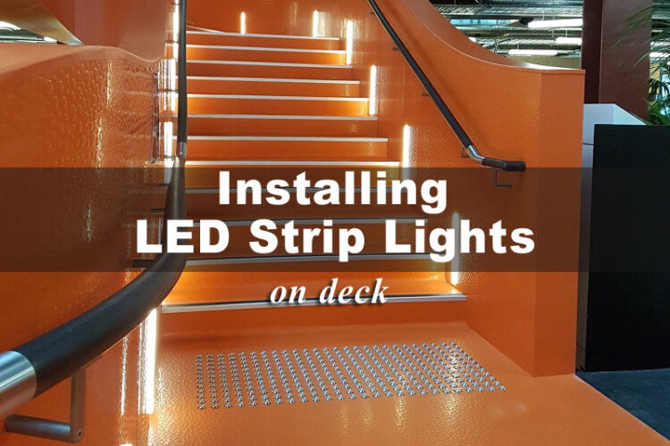 how to install LED strip lights on deck?